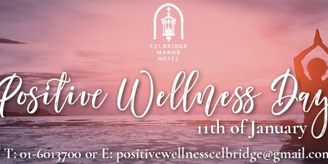 Positive Wellness Day at Celbridge Manor Hotel tickets
