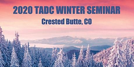 2020 TADC WINTER SEMINAR tickets