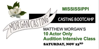 Morgan Casting Intensive Audition Workshop | MS | SMALL CLASS OF 10 Actors | Nov 23