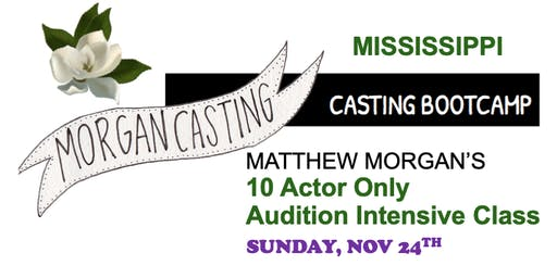 Morgan Casting Intensive Audition Workshop | MS | SMALL CLASS OF 10 Actors | NOV 24