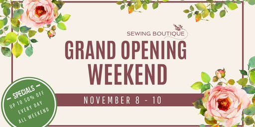 Sewing Boutique Grand Opening Weekend