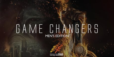GAME CHANGERS | MEN'S EDITION (**MEN ONLY** ages 15+) tickets