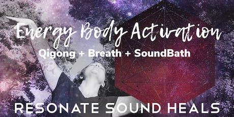 Energy Body Activation SoundBath, Resonate Sound Heals tickets