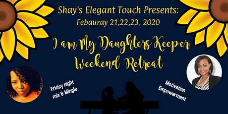 I Am  My Daughters Keeper Weekend Retreat tickets
