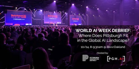 #WorldAIWeek Debrief: Where Does Pittsburgh Fit in the Global AI Landscape? tickets