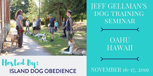 Oahu, Hawaii - Jeff Gellman's Dog Training Seminar