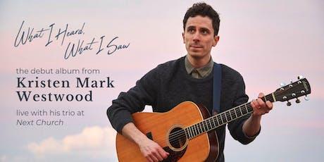 Kristen Mark Westwood Live @ Next Church tickets