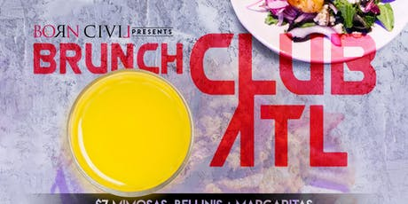 Brunch Club ATL - SUNDAY  BRUNCH -  tickets