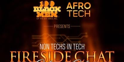 "#Afro Tech & The 100 Black Men of the Bay Area presents ""Non-Techs in Tech"""