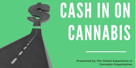 """THE  """"CASH IN ON CANNABIS""""  EXPERIENCE tickets"""