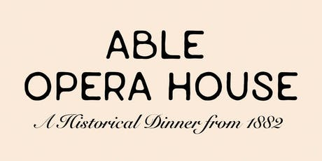 1882 Dinner from the Able Opera House Menu tickets