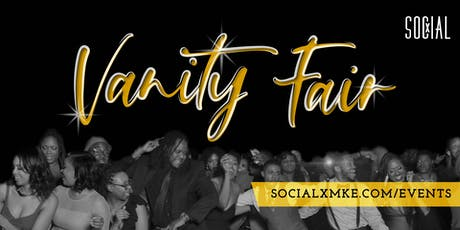 Social X MKE: Vanity Fair tickets