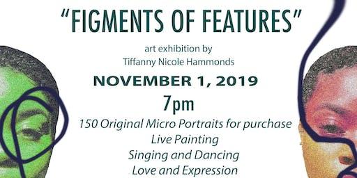 'Figments of Features' Art Exhibit by Tiffanny Nicole Hammonds