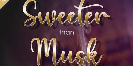 Sweeter Than Musk
