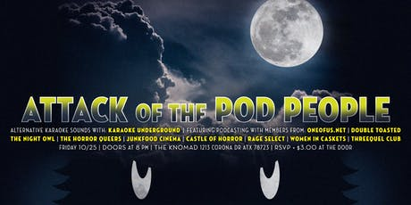 Attack Of The Pod People! tickets