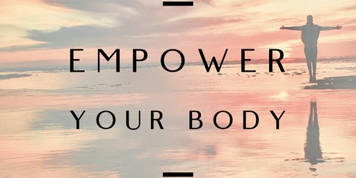 EMPOWER YOUR BODY! Body Image Session w/Jen Reddish