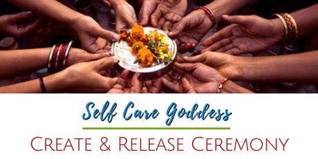 Self Care Goddess Create & Release Ceremony tickets