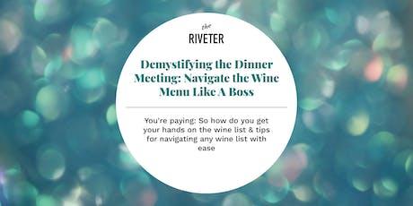 Demystifying the Dinner Meeting: Navigate the Wine Menu Like A #Boss tickets