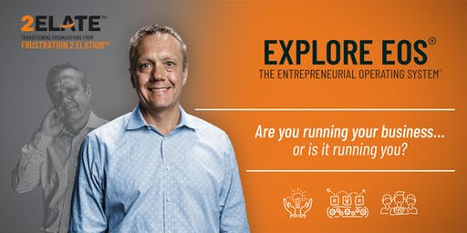 Explore EOS® - The Entrepreneurial Operating System®