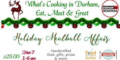 Holiday Meatball Affair What's Cooking in Durham, Eat, Meet & Greet Event tickets