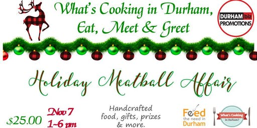 Holiday Meatball Affair What's Cooking in Durham, Eat, Meet & Greet Event