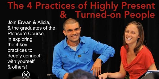 The 4 Practices of Highly Present and Turned on People