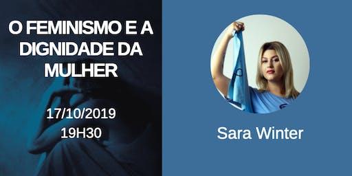O FEMINISMO  E A DIGNIDADE DA MULHER  - 17/10/2019 19h30