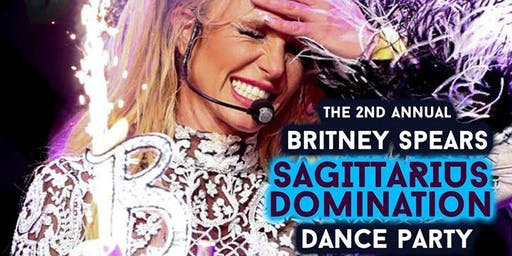Britney Spears Sagittarius Domination Dance Party