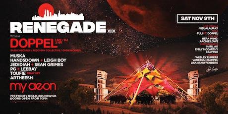 Renegade XIX ft. Doppel tickets