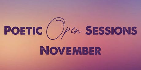 Poetic Open Sessions - November 3 tickets