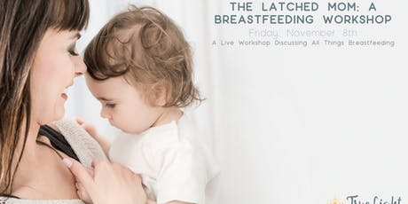 The Latched Mom: A Breastfeeding Workshop tickets