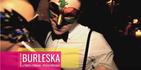 Sé Parte de los asistentes frecuentes de Burleska! biglietti
