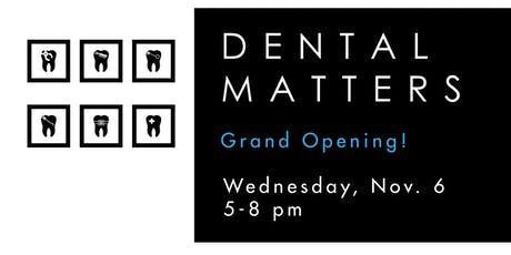 Dental Matters Grand Opening Party! tickets