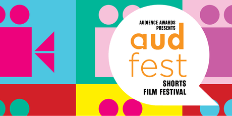 AudFest: Audience Awards Shorts Film Festival tickets