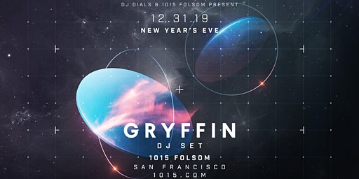 NYE 2020 with GRYFFIN at 1015 Folsom