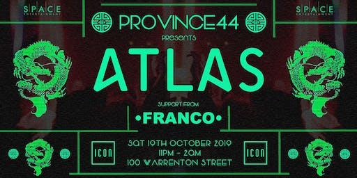 PROVINCE 44 presents ATLAS