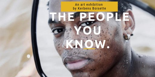 The people you know, art exhibition by Kerbens Boisette