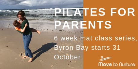 Move to Nurture presents - Pilates for Parents - RECONNECT - 6 week series   tickets