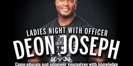 Ladies Night with Officer Deon Joseph