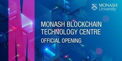 Monash Blockchain Technology Centre Official Opening