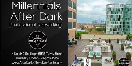 Millennials After Dark - Professional Networking - Hilton Rooftop tickets