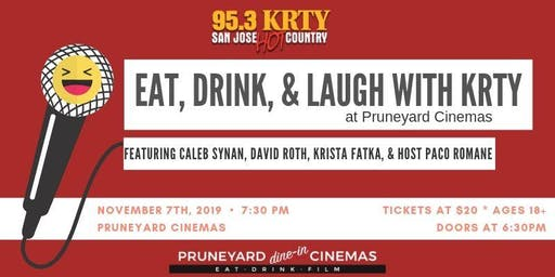 95.3 KRTY presents Eat Drink and Laugh at the Pruneyard Cinema