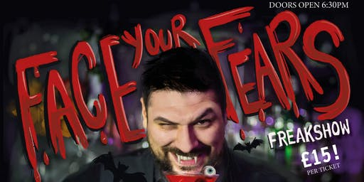 Face Your Fears Freakshow