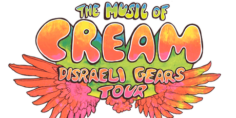 The Music of Cream – Disraeli Gears Tour tickets