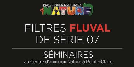Séminaire FLUVAL Thème: Filtres Série 07 tickets
