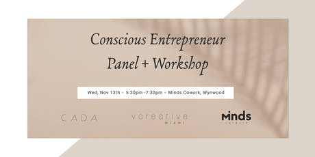 Conscious Entrepreneur Panel + Workshop tickets