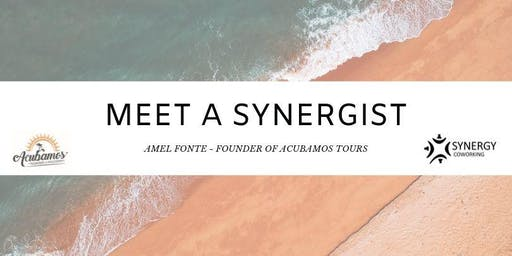 Meet A Synergist - Amel Fonte and Acubamos Tours