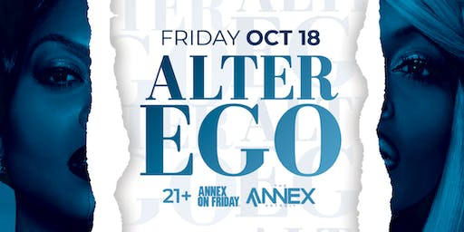 Annex On Fridays presents Alter Ego on October 18th!
