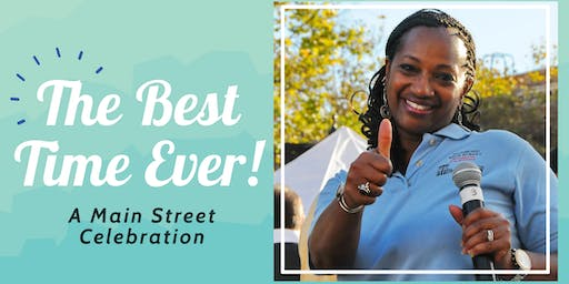 The Best Time Ever ! -- a Main Street Celebration