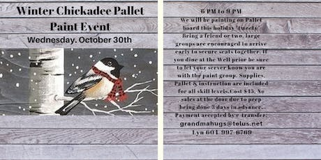 Winter Chickadee Pallet Paint Event tickets